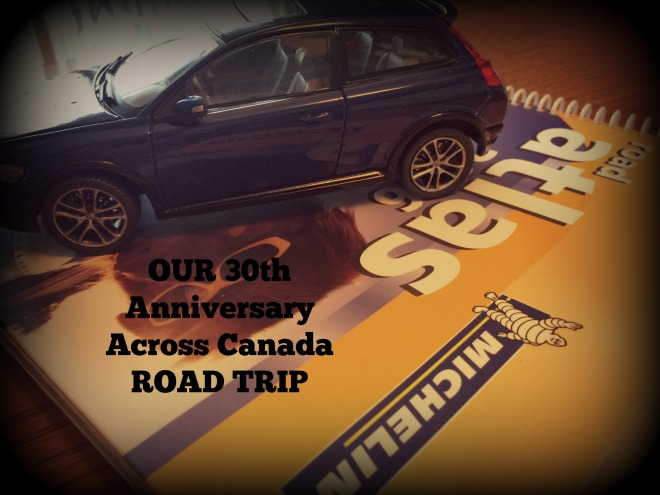 Our 30th anniversary across canada road trip just an for Where to go for anniversary trip